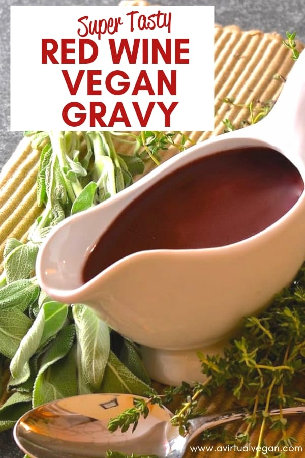 Extra tasty, rich & flavoursome red wine vegan gravy, infused with sweet vegetable & fresh herb flavour and perfect for serving with your holiday feast! #vegangravy #redwinegravy