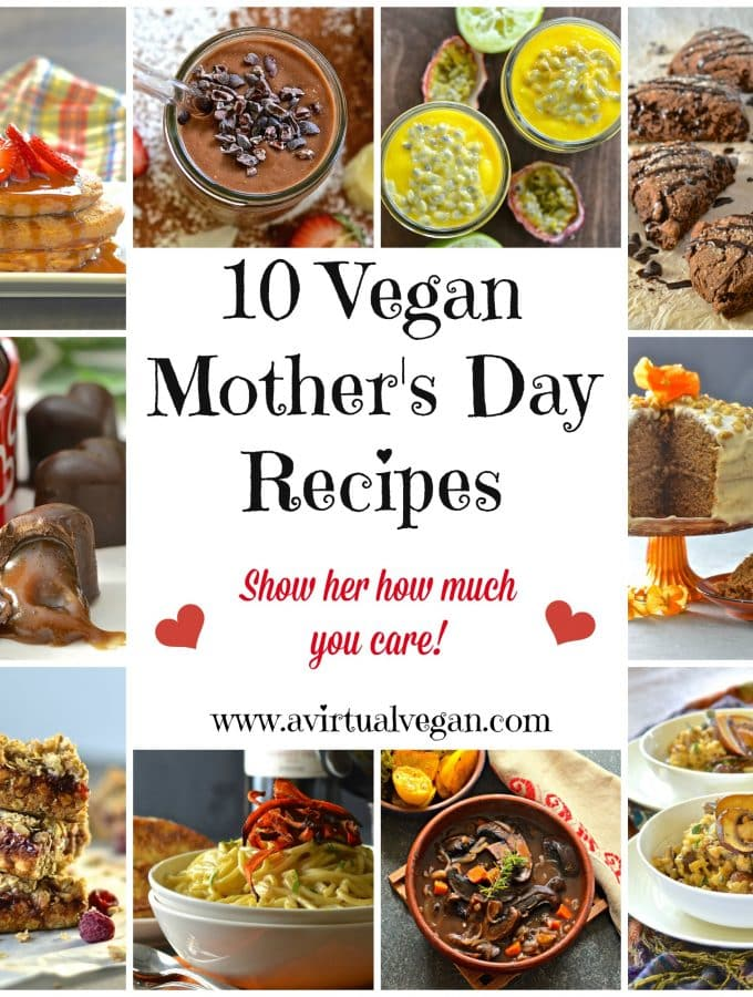 10 Vegan Mother's Day Recipes To Show How Much You Care