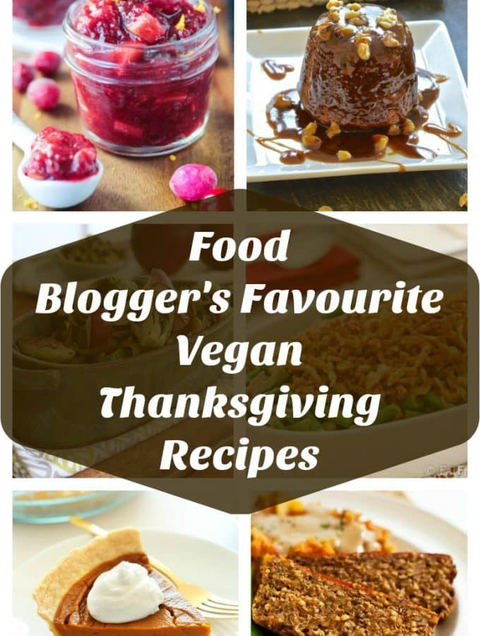 Food Blogger's Favourite Vegan Thanksgiving Recipes