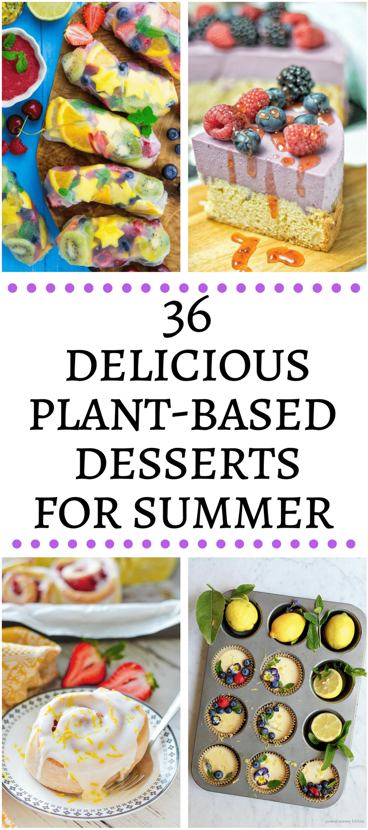 36 Absolutely delicious plant-based desserts for summer. Because dessert is life. Am I right?