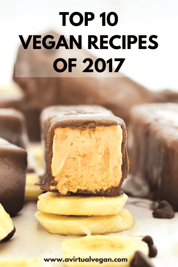 The Top 10 most popular recipes on the popular vegan food blog A Virtual Vegan in 2017 #veganrecipes #vegan