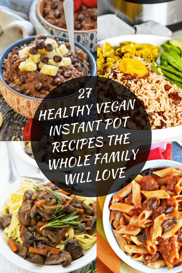 A collection of 27 Healthy Vegan Instant Pot Recipes the Whole Family Will Love. There is everything from oatmeal to pasta and every single one of them is amazing! #instantpot #pressurecooker #vegan