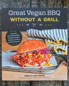 Great Vegan BBQ Without A Grill - Linda & Alex Meyer