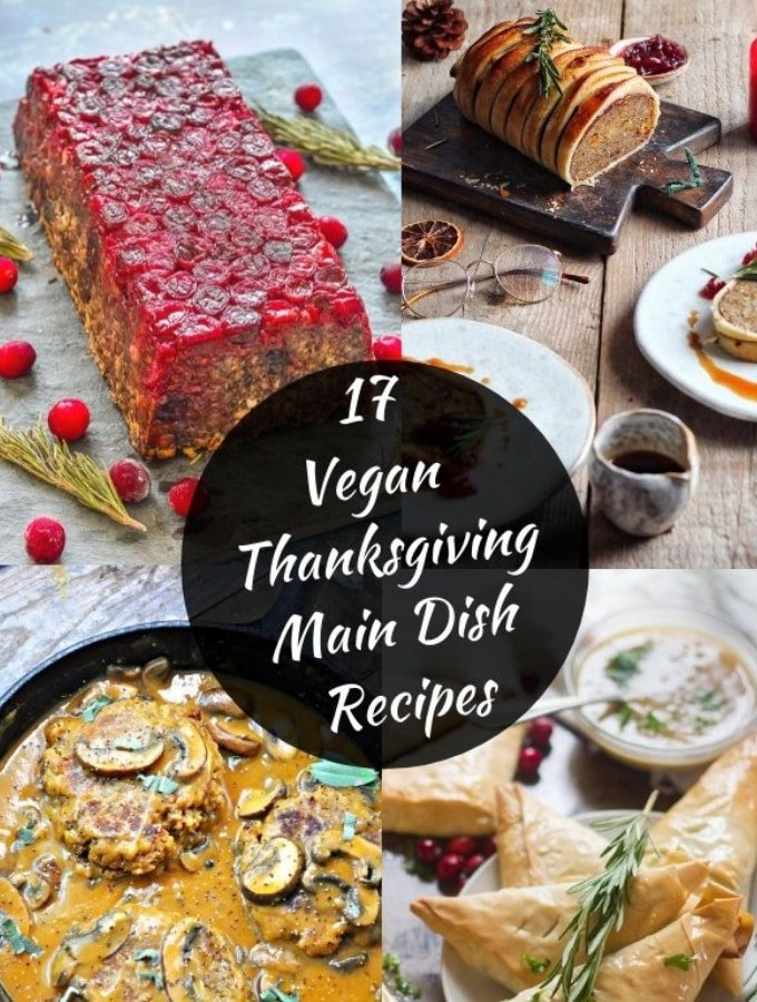 17 of the Best Vegan Thanksgiving Main Dish Recipes