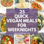 Crush those weeknight goals, eat well & still have time to put your feet up, with these 25 quick vegan meals that take 30 minutes or less.