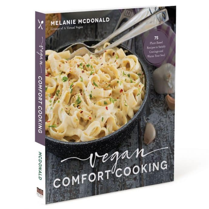 Vegan Comfort Cooking by Melanie McDonald. A book full of indulgent vegan comfort food!