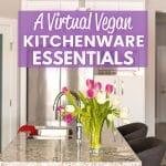 vegan kitchen essentials text over a photo of a kitchen